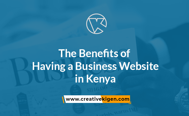 You Need a Website in Kenya for your Business:10 Reasons Why 1