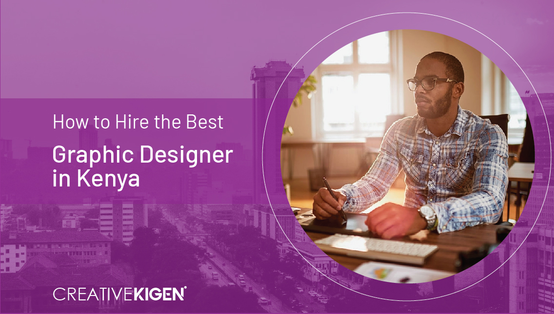 How to Hire the Best Graphic Designer in Kenya