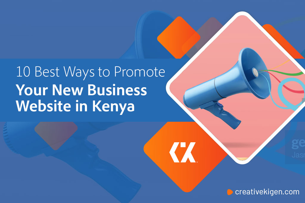10 Best Ways to Promote Your New Business Website in Kenya