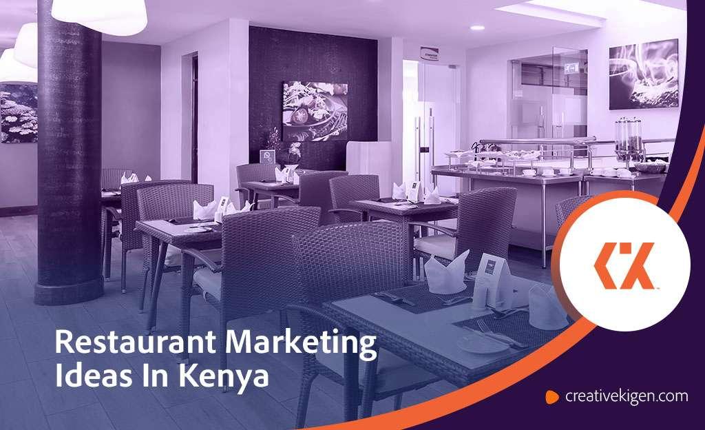 How to Do Restaurant Marketing in Kenya: 10 Best practices